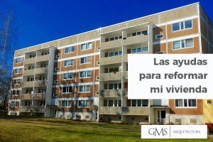 ¿Qué ayudas puedo solicitar para la rehabilitación y reforma de viviendas?