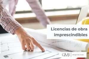¿Cómo y en qué casos se debe solicitar una licencia de obras?