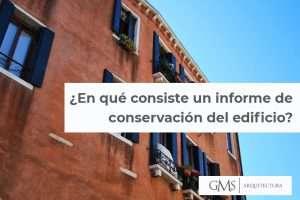 ¿En qué consiste un informe de conservación del edificio?