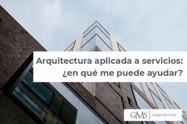 Arquitectura aplicada a servicios: ¿en qué me puede ayudar?