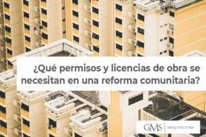 ¿Qué permisos y licencias de obra se necesitan en una reforma comunitaria?