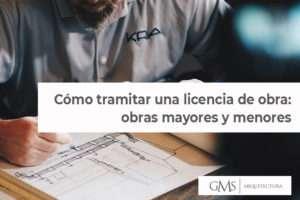 Cómo tramitar una licencia de obra: obras mayores y menores