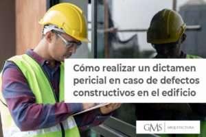Cómo realizar un dictamen pericial en caso de defectos constructivos en el edificio