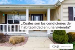 ¿Cuáles son las condiciones de habitabilidad en una vivienda?