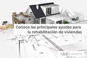 Conoce las principales ayudas para la rehabilitación de viviendas